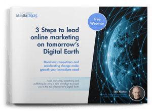 Free Webinar: 3 Steps to lead online marketing on tomorrow's Digital Earth